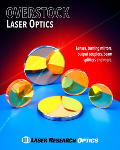 LASER OPTICS PRODUCTION OVERRUNS INCLUDE MEDICAL AND RESEARCH WAVELENGTHS